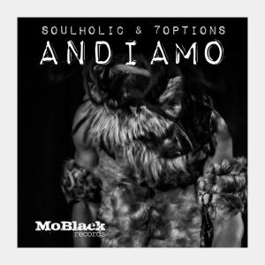 Soulholic & 7Options - Andiamo EP, latest sa music, afro house 2019, afrotech, deep tech house, south african house music, mp3 download, afrohouse songs.