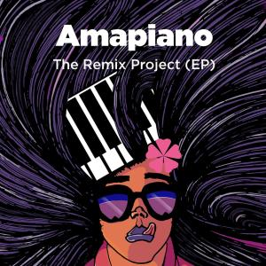VA - Amapiano The Remix Project (E.P.), amapiano songs, south african amapiano, gqom music, amapiano 2019, sa music