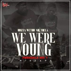 uBiza Wethu & Mr Thela - We Were Young (Sibadala Mix), gqom mix, gqom songs, gqom 2019 download mp3
