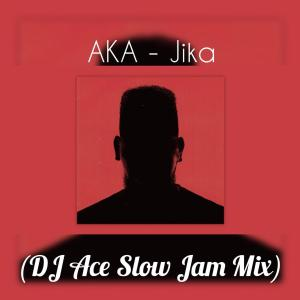 AKA - Jika (DJ Ace Slow Jam Mix)