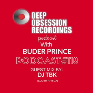 Deep Obsession Recordings Podcast 118 with Buder Prince Guest Mix by DJ TBK