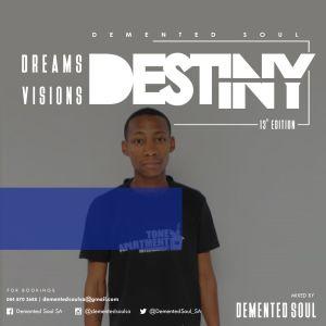 Demented Soul - Dreams,Visions & Destiny (13th Edition)