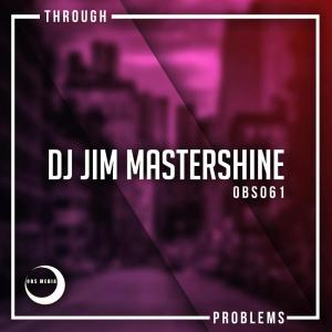 Dj Jim Mastershine - Through Problems (Original Mix), mzansi house music downloads, afrohouse songs, south african deep house, latest south african house, new sa house music, funky house, new house music 2019, best house music 2019