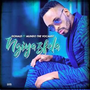 Donald - Ngiyazfela (feat. Mlindo The Vocalist), latest sa music, new south africa music, afro house music download, zamusic, sa music download