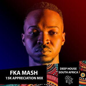 Fka Mash - 15k Appreciation Mix