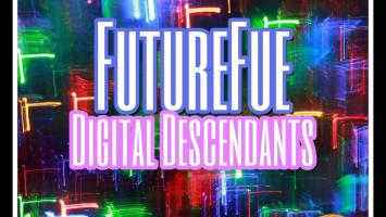 FutureFue - Digital Descendants