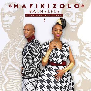 Mafikizolo - Bathelele (feat. Joy Denalane), dance music, new south african music, latest sa music, tribal house music, afro house 2019, afrohouse songs, za music