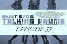 Saint Evo's Talking Drums Ep. 55