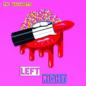 TDK Macassette - Left Right, new gqom music, gqom songs, gqom 2019, latest sa gqom music, south africa music