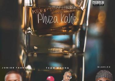 Team Mosha, Blaklez & Junior Taurus - Phuza Kahle