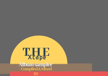 The Xcape (Album Sampler Compiled & Mixed By Tazzo Ruffaro)