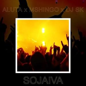 Aluta feat. Mchingo & DJ SK - Sojaiva
