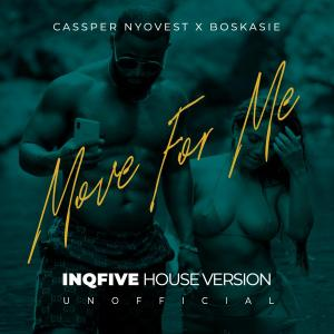 Cassper Nyovest x Boskasie - Move for Me (InQfive House Version)