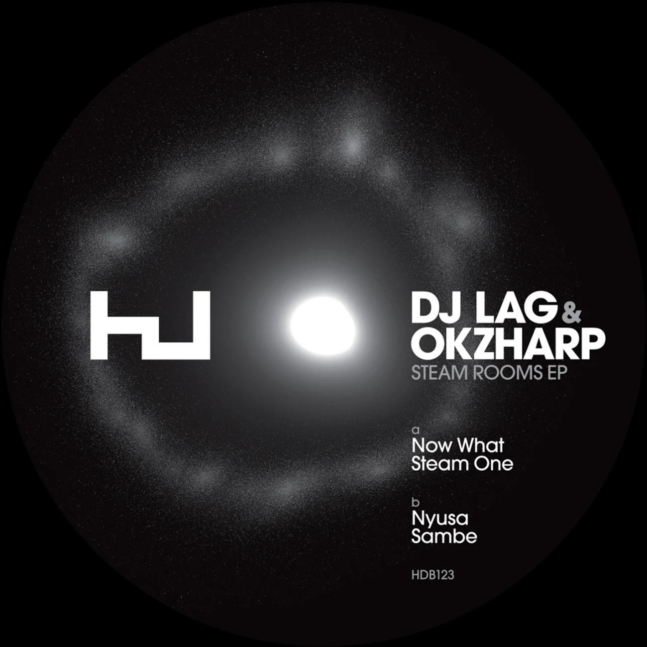 DJ Lag OKZharp Steam Rooms EP - EP:DJ LAG Ft. Okzharp – Steam Rooms