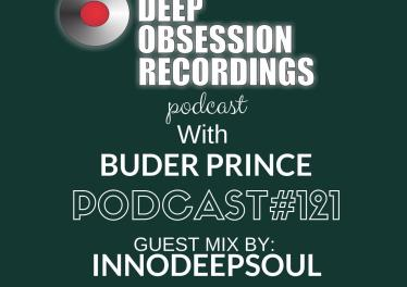 Deep Obsession Recordings Podcast 121 with Buder Prince Guest Mix by Innodeepsoul