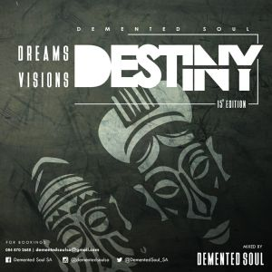 Demented Soul - Dreams, Visions & Destiny (15th Edition)
