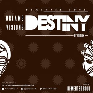 Demented Soul - Dreams,Visions & Destiny (14th Edition)