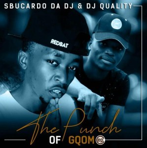 Dj Sbucardo & Dj Quality - Drum & Claps (feat. Dj Winx), new gqom music, gqom songs, The Punch of Gqom, gqom 2019, download latest gqom music, sa music,