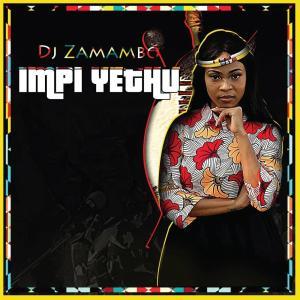 Dj Zamambo - Impi Yethu