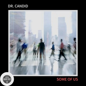 Dr. Candid - Some Of Us (Original Mix)