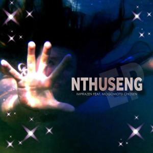 Imprazen - Nthuseng (feat. Mogomotsi Chosen)