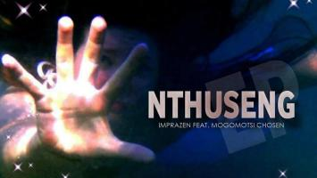 Imprazen - Nthuseng (feat. Mogomotsi Chosen), afro deep house, soulful house music, deep house 2019, new south africa music, house music download
