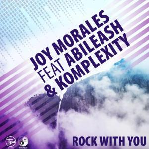 Joy Morales feat. Abileash & Komplexity - Rock With You (Original Mix)
