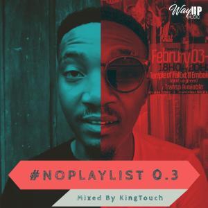 KingTouch - NoPlaylist 0.3 Mix