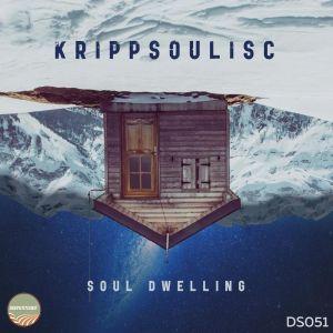 Krippsoulisc - Soul Dwelling EP, deep house 2018, deep house music, sa music, south african deep house music
