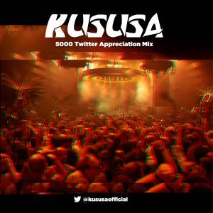 Kususa - 5000 Twitter Appreciation Mix