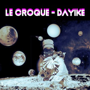 Le Croque - Dayike