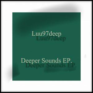 Luu97deep - Deeper Sounds EP