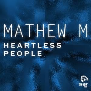 Mathew M - Heartless People
