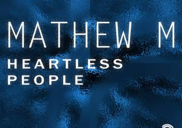 Mathew M - Heartless People