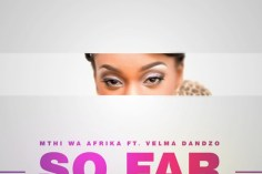 Mthi Wa Afrika feat. Velma Dandzo - So Far (Extended Mix)