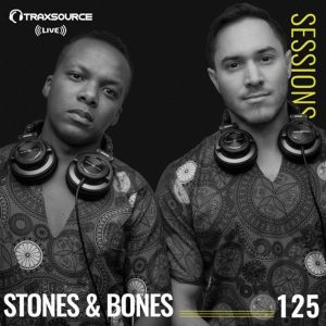 Stones & Bones - Traxsource Live Sessions #125, afromix
