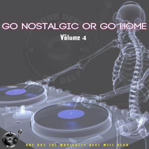 The Godfathers Of Deep House SA - Go Nostalgic Or Go Home, Vol. 4 - south african deep house music, deep house 2019, afro deep house, deep house download, deep house sounds, house music download, latest deep house music