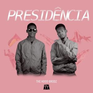 The Hood Brodz - Presidência