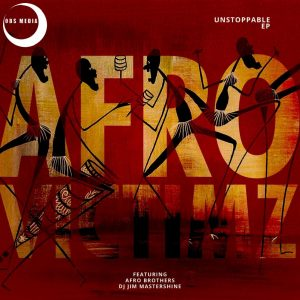 Afro Victimz - Unstoppable EP , new afro house, afro house 2019 download, house music download, sa music, latest sa afro house