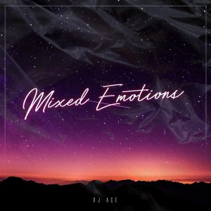 DJ Ace - Mixed Emotions