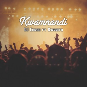 DJ Chase - Kwamnandi (feat. Kwaaito), latest sa music, new south africa music, za music, sa afro house, kwaito music, best sa music, top afro house songs