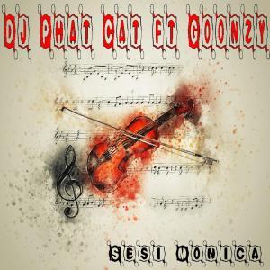 DJ Phat Cat - Sesi Monica (feat. Goonzy)