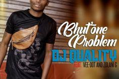 DJ Quality - Bhut' One Problem (feat. Vee-Dot & Zolani G)