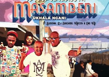DJ Vetkuk Vs. Mahoota - Masambeni (Ukhala Ngani) (feat. Busiswa, DJ Sbucardo, Kwesta & Emo Kid)