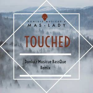 Donluiz Musicue - Touched (feat. Mas-Lady)