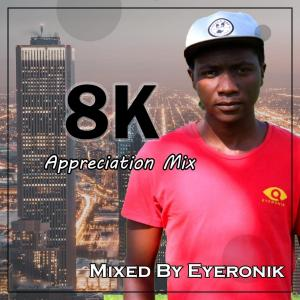 EyeRonik - 8k Appreciation Mix