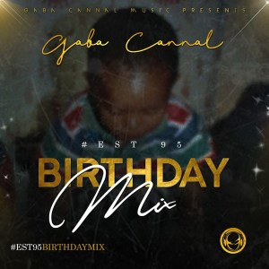 Gaba Cannal - #Est95 Birthday Mix
