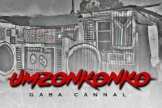 Gaba Cannal - uMzonkonko (Main Mix), latest amapiano music, new amapiano music, amapiano songs, sa music, amapiano 2019 download
