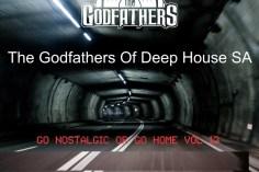 The Godfathers Of Deep House SA - Go Nostalgic Or Go Home, Vol. 13