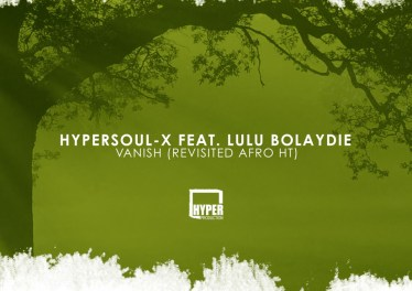 HyperSOUL-X feat. Lulu Bolaydie - Vanish (Revisited Afro HT)